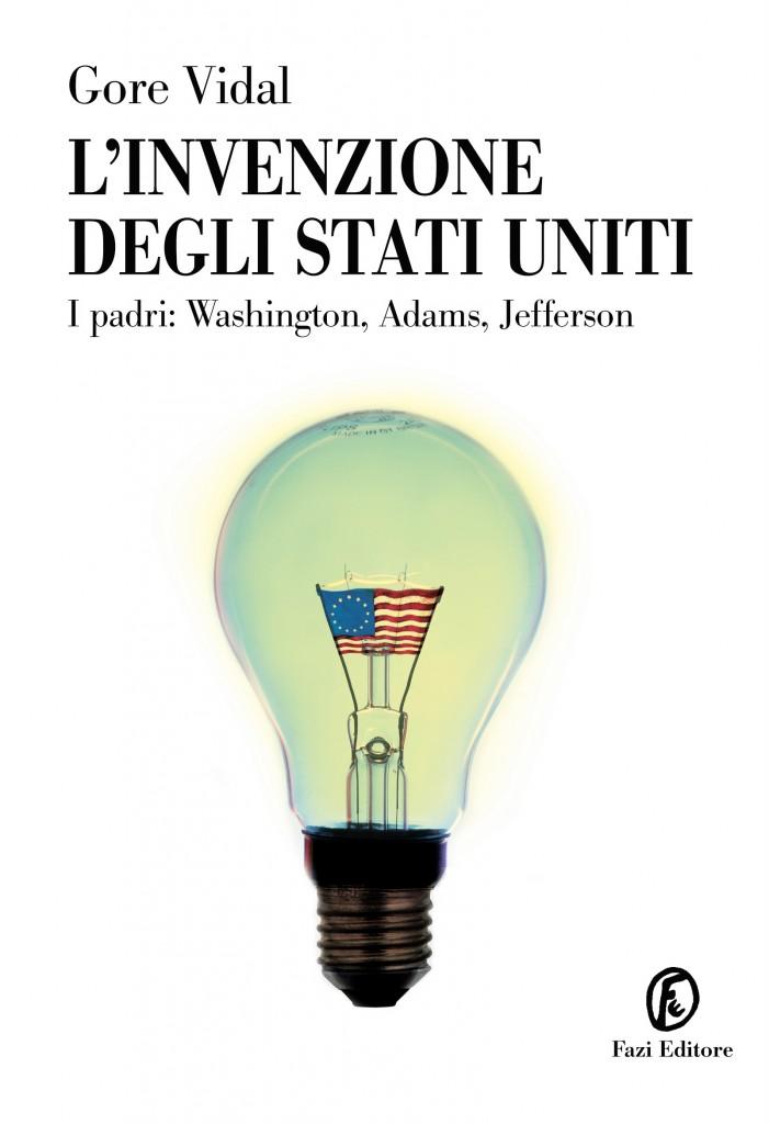 L 39 invenzione degli stati uniti gore vidal fazi editore - Non dirgli mai che siamo stati a letto ...