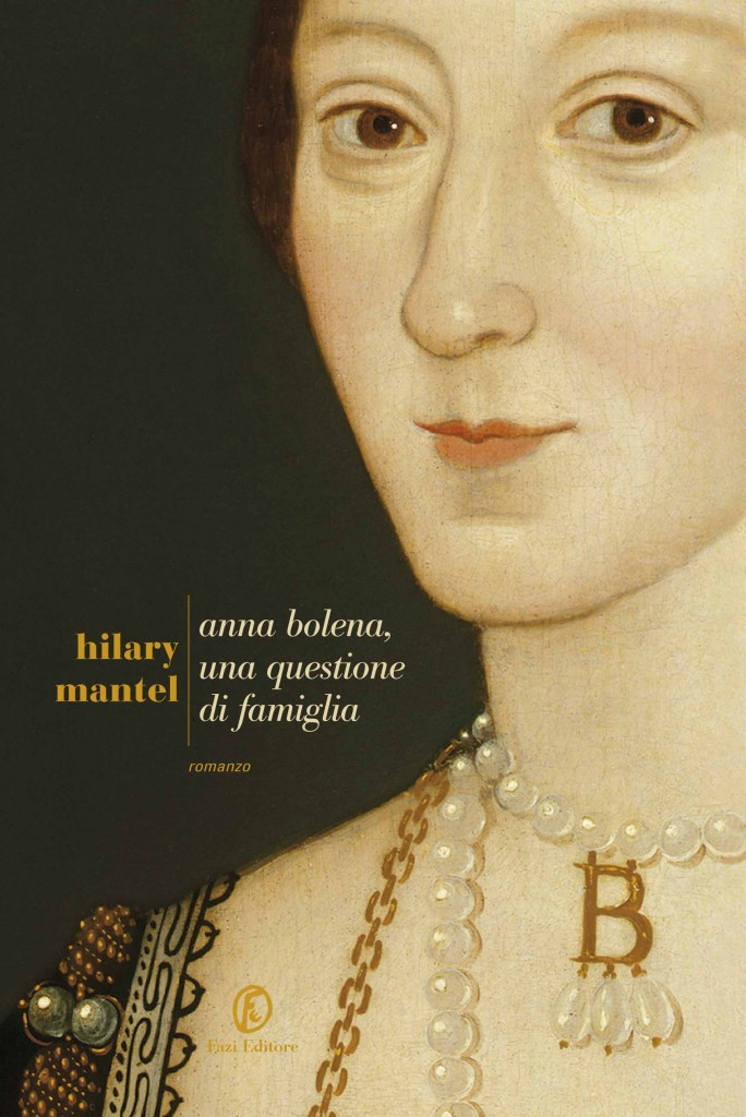 Anna Bolena, una questione di famiglia | Hilary Mantel