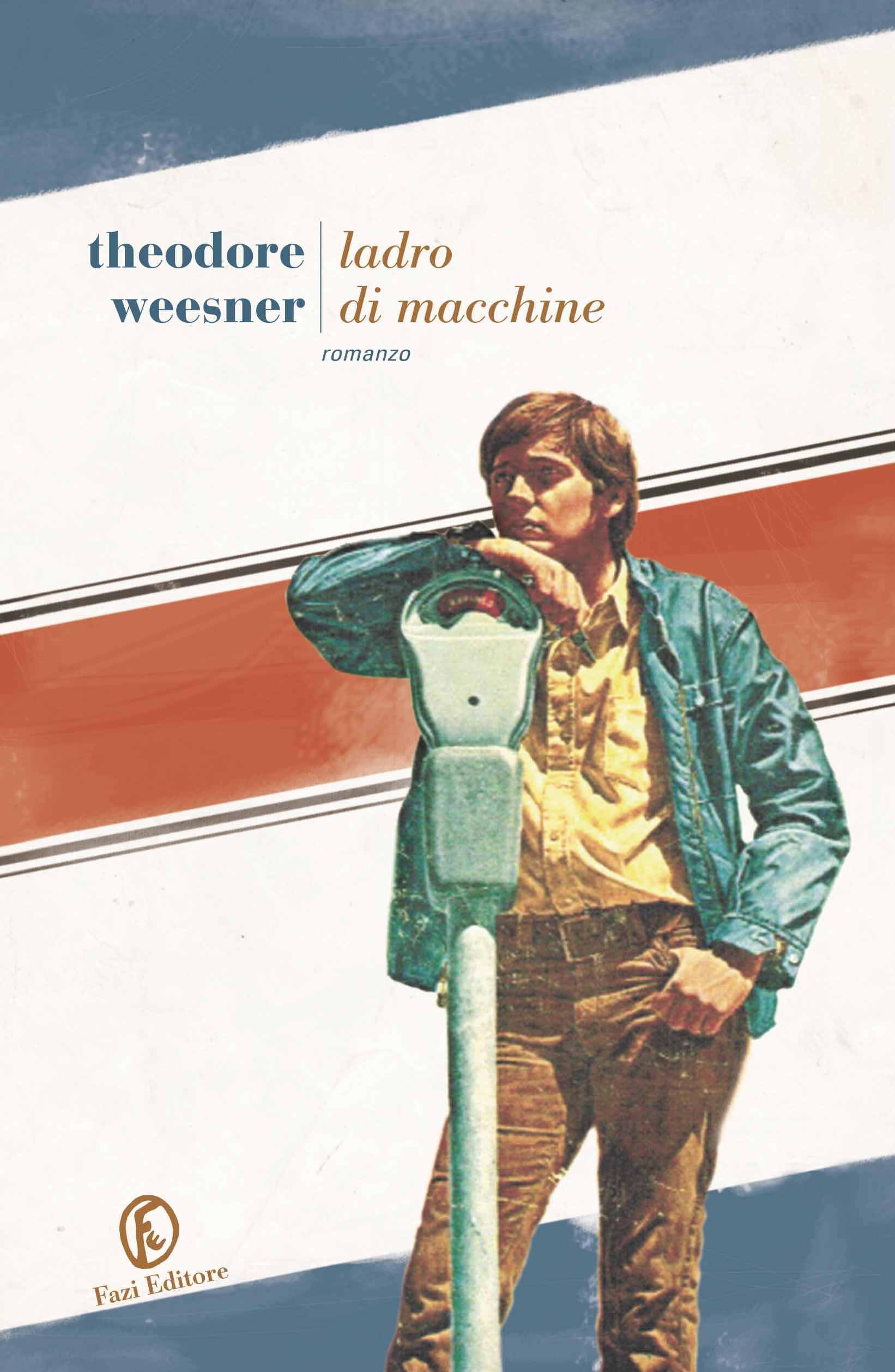 Ladro di macchine | Theodore Weesner | Fazi Editore