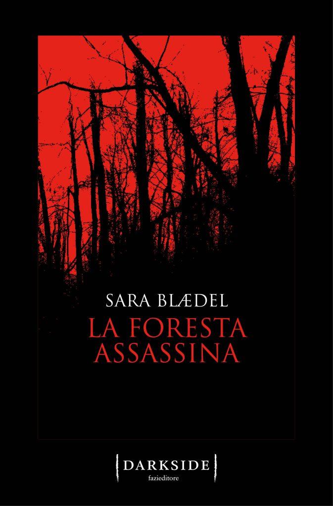 """Risultati immagini per """"La foresta assassina"""" di Sara Blædel (Fazi)"""