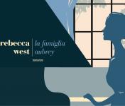 Rebecca West Famiglia Aubrey Alessandro Baricco