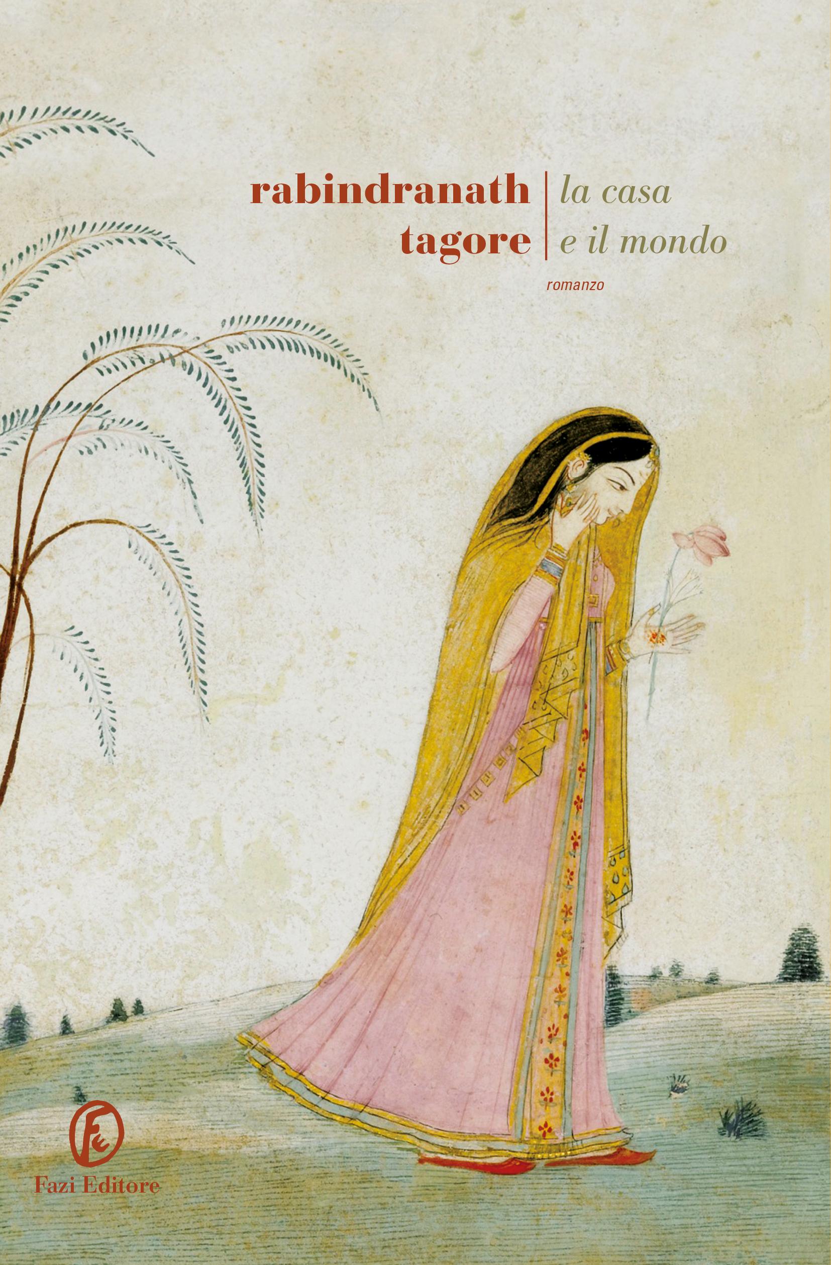 La casa e il mondo | Rabindranath Tagore | Fazi Editore