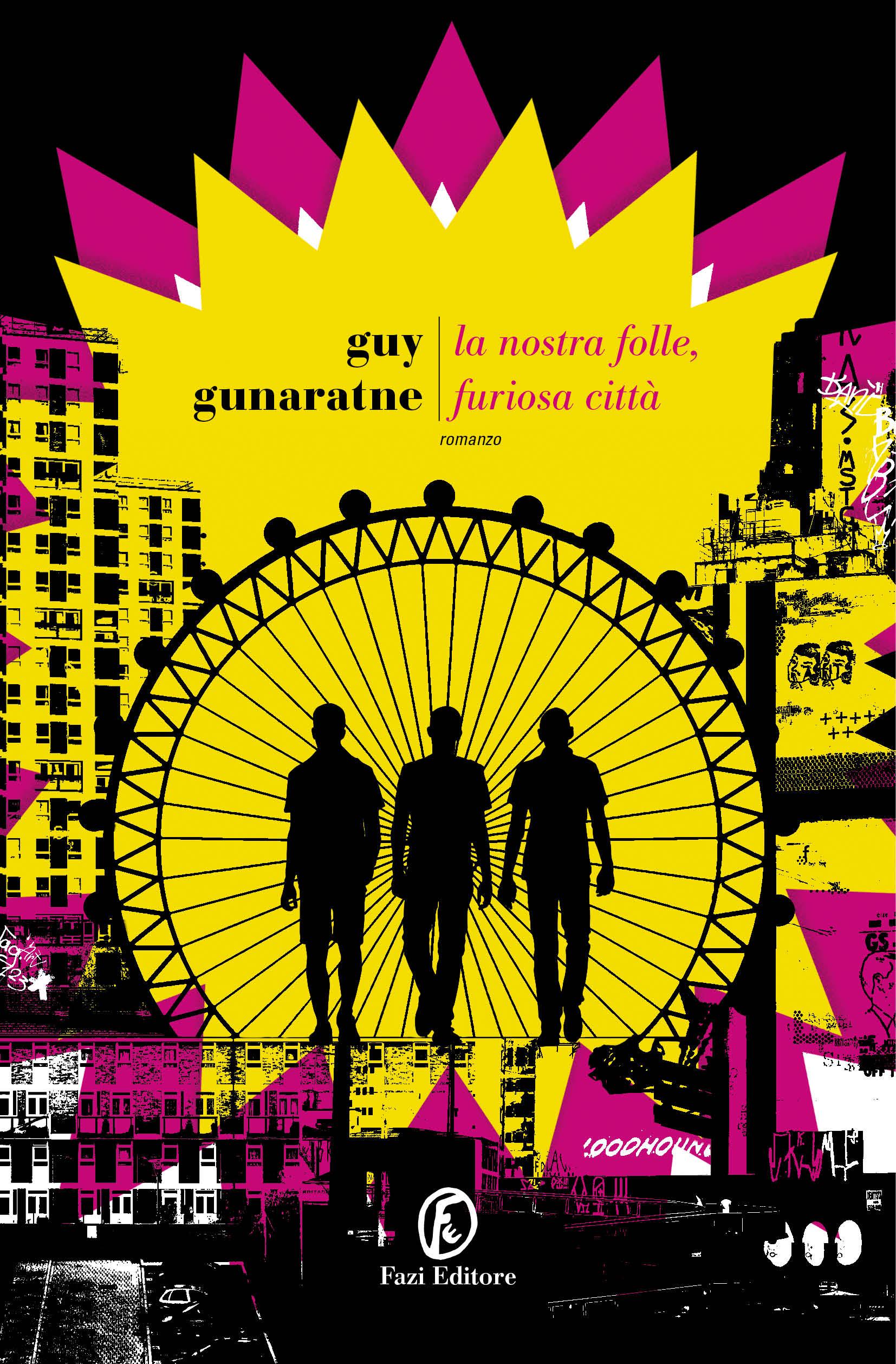 La nostra folle, furiosa città | Guy Gunaratne | Fazi Editore